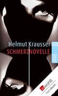 Helmut Krausser: Schmerznovelle ★★