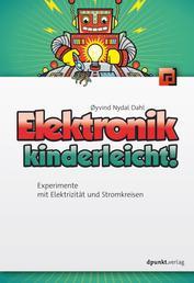 Elektronik kinderleicht! - Experimente mit Elektrizität und Stromkreisen