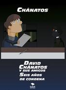 Chánatos: David Chánatos y sus amigos