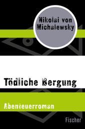 Tödliche Bergung - Abenteuerroman