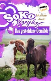 SOKO Ponyhof - Zweiter Roman: Das gestohlene Gemälde