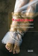 Markus A. Rothschild: Todsicher oder die erstaunlichsten Fälle der Rechtsmedizin ★★★★