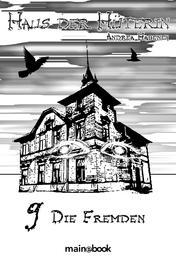 Haus der Hüterin: Band 9 - Die Fremden - Fantasy-Serie