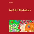 Andrea Stopper: Das Herbst-Märchenbuch