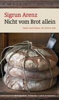 Sigrun Arenz: Nicht vom Brot allein (eBook) ★★★★