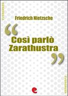 Friedrich Nietzsche: Così Parlò Zarathustra (Also Sprach Zarathustra)