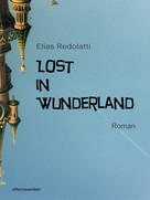 Elias Redolatti: Lost in Wunderland
