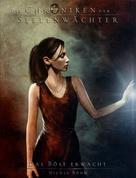 Nicole Böhm: Die Chroniken der Seelenwächter - Band 13: Das Böse erwacht (Urban Fantasy) ★★★★★