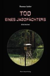 Tod eines Jagdpächters - Eifel-Krimi