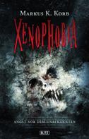 Markus K. Korb: XENOPHOBIA ★★★★★
