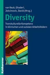 Diversity - Transkulturelle Kompetenz in klinischen und sozialen Arbeitsfeldern