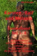 Nick Perado: Karsten, Ralf und Melanie - Sammelband Teile 1 - 4