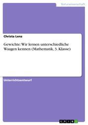 Gewichte: Wir lernen unterschiedliche Waagen kennen (Mathematik, 3. Klasse)