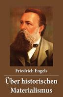 Friedrich Engels: Über historischen Materialismus