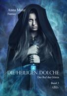 Anna Manz: Die Heiligen Dolche - Band 3 ★★★★★