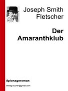 Joseph Smith Fletscher: Der Amaranthklub