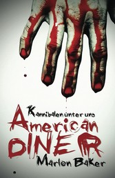 Kannibalen unter uns - American Diner