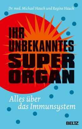 Ihr unbekanntes Superorgan