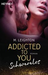 Schwerelos - Addicted to You 2 - Roman