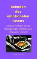 André Sternberg: Beenden des emotionalen Essens