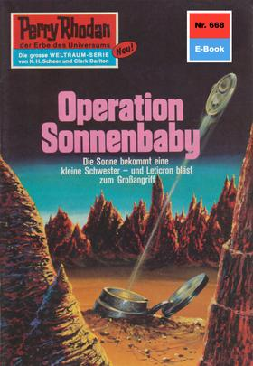 Perry Rhodan 668: Operation Sonnenbaby