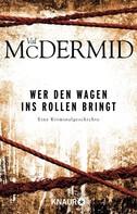 Val McDermid: Wer den Wagen ins Rollen bringt ★★★★