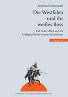 Reinhard Schmoeckel: Die Westfalen und ihr weißes Ross