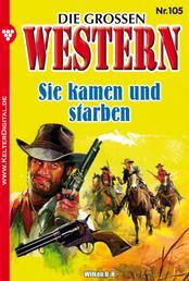 Die großen Western 105 - Sie kamen und starben