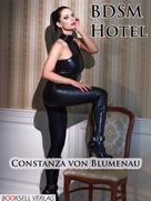 Constanza von Blumenau: BDSM Hotel ★★