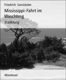 Friedrich Gerstäcker: Mississippi-Fahrt im Waschtrog