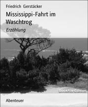 Mississippi-Fahrt im Waschtrog - Erzählung