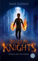 Dave Rudden: Shadow Knights - König der Finsternis ★★★★