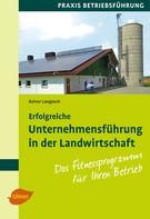Prof. Dr. Rainer Langosch: Erfolgreiche Unternehmensführung in der Landwirtschaft