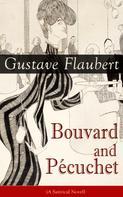 Gustave Flaubert: Bouvard and Pécuchet (A Satirical Novel)
