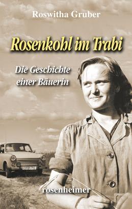 Rosenkohl im Trabi - Die Geschichte einer Bäuerin
