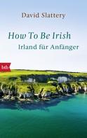 David Slattery: How To Be Irish ★★★