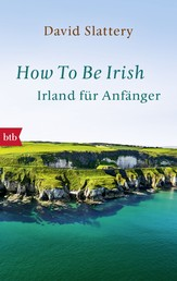 How To Be Irish - Ein Anthropologe packt aus
