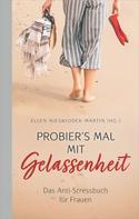 Ellen Nieswiodek-Martin: Probier's mal mit Gelassenheit