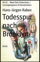 Todesspur nach Brooklyn - N.Y.D. - New York Detectives / Cassiopeiapress Kriminalroman