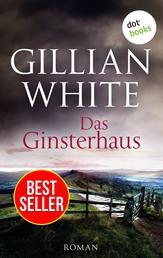 Das Ginsterhaus - Roman