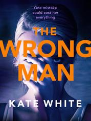 The Wrong Man - A compelling and page-turning psychological thriller