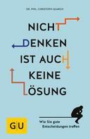 Christoph Quarch: Nicht denken ist auch keine Lösung ★★★★