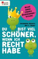 Johannes Hayers: Du bist viel schöner, wenn ich recht habe ★★★