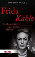 Barbara Krause: Frida Kahlo ★★★★