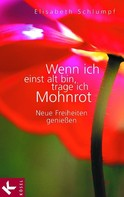 Elisabeth Schlumpf: Wenn ich einst alt bin, trage ich Mohnrot ★★★★