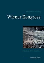 Wiener Kongress - Triumph der Reaktion