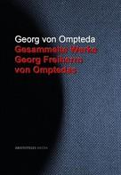 Georg Freiherr von Ompteda: Gesammelte Werke Georg Freiherrn von Omptedas
