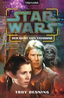 Troy Denning: Star Wars. Der Geist von Tatooine ★★★★