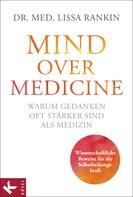 Lissa Rankin: Mind over Medicine - Warum Gedanken oft stärker sind als Medizin ★★★★