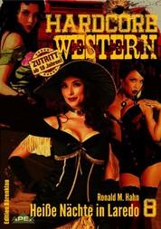 HEISSE NÄCHTE IN LAREDO - Hardcore-Western, Band 8